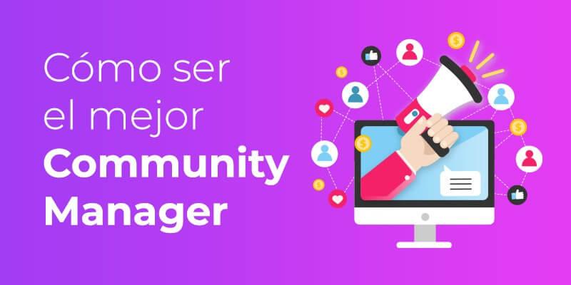 Cómo ser el mejor Community Manager
