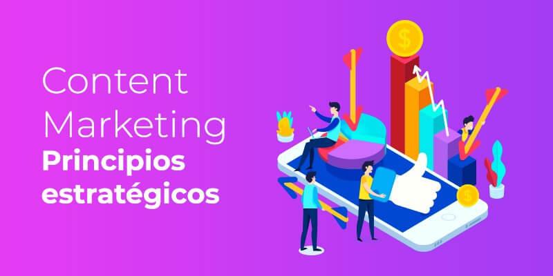 Content marketing principios estratégicos