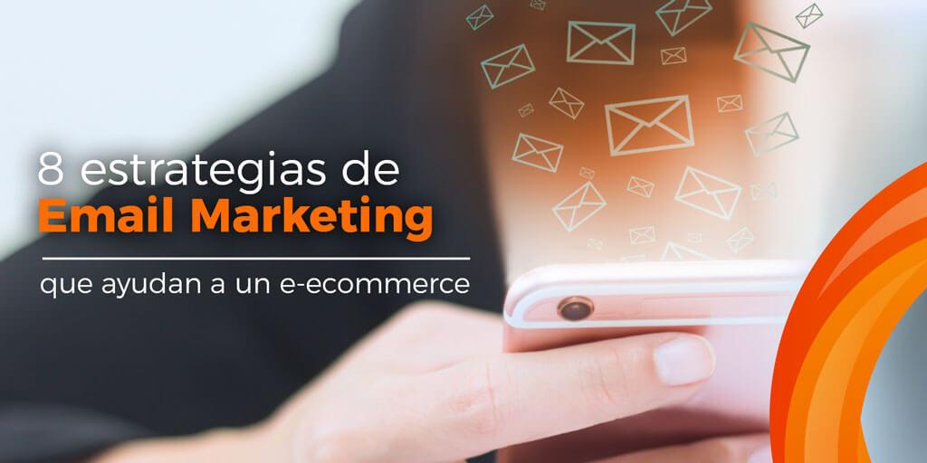 estrategias de email marketing para que los ecommerce vendan más