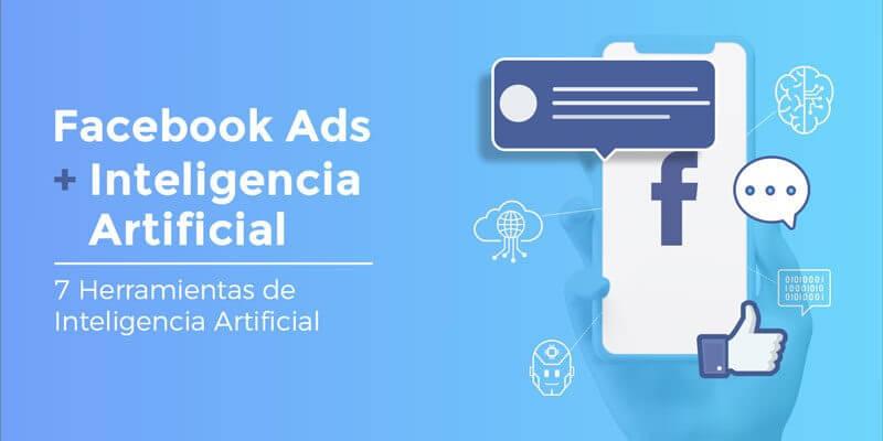 cómo influye la inteligencia artificial en las campañas de Facebook Ads