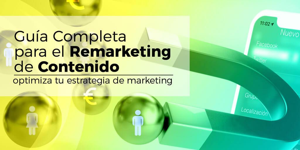 Guía completa para el remarketing de contenidos