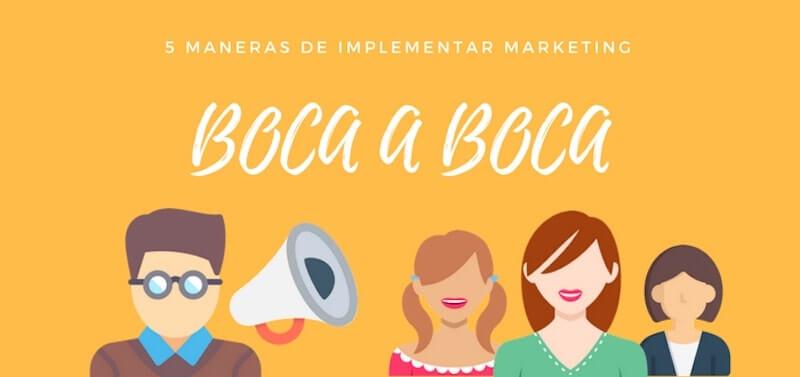 5 maneras implementar marketing boca a boca
