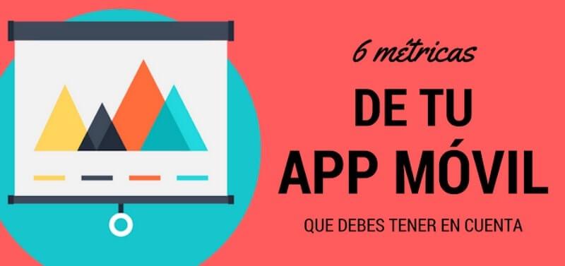 6 métricas app móvil que debes conocer