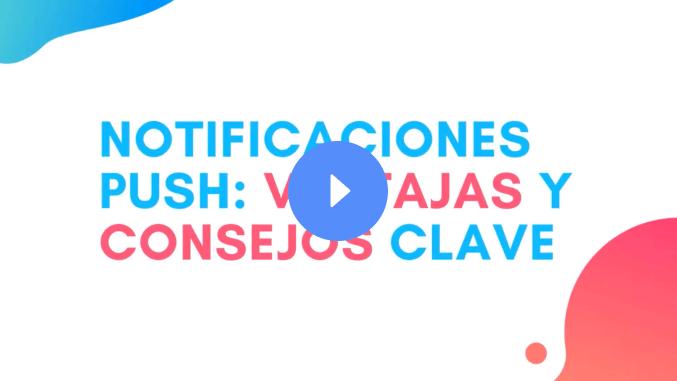 Miniatura para el inicio del vídeo de notificaciones push