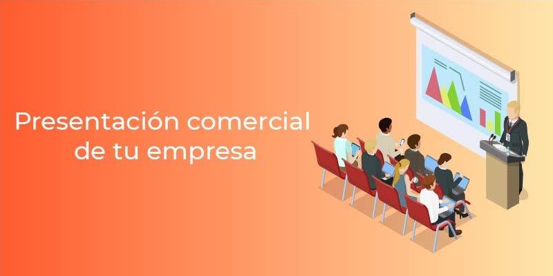Como hacer tu presentación comercial de tu empresa