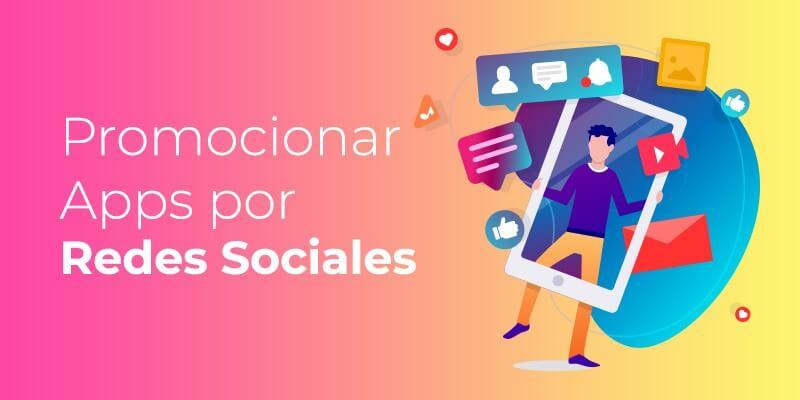 promocionar aplicaciones por redes sociales