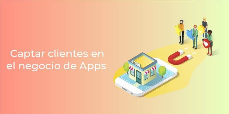Captar Clientes para ventas de Apps