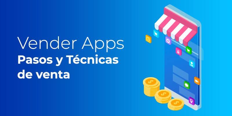 vender apps pasos y técnicas venta